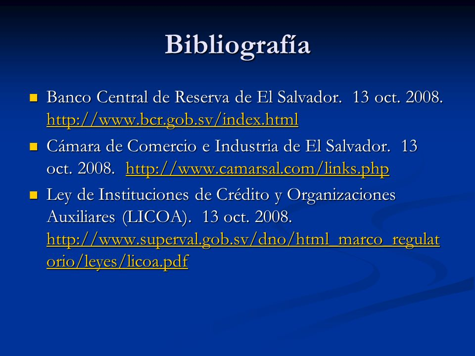Bibliografía Banco Central de Reserva de El Salvador. 13 oct. 2008. http://www.bcr.gob.sv/index.html.