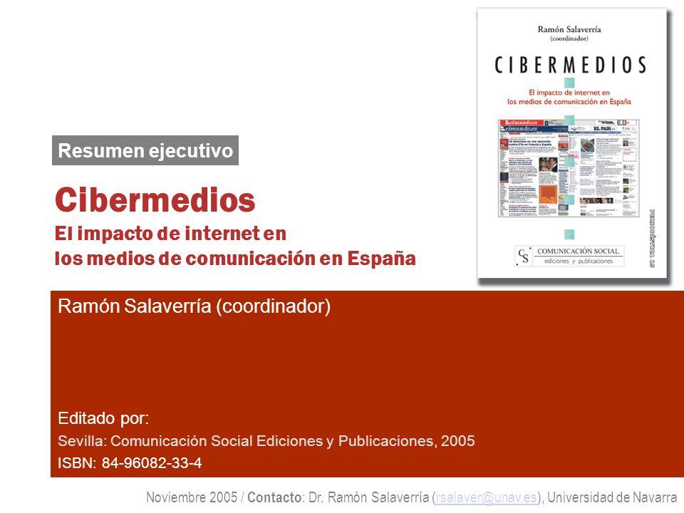 Resumen ejecutivo Cibermedios El impacto de internet en los medios de comunicación en España. Ramón Salaverría (coordinador)