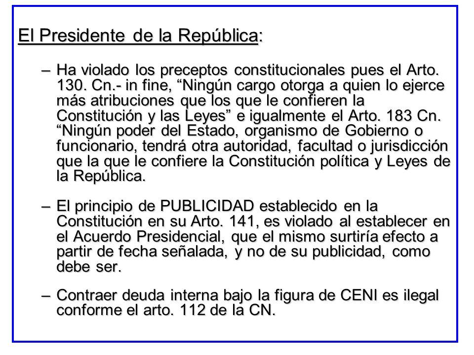 El Presidente de la República: