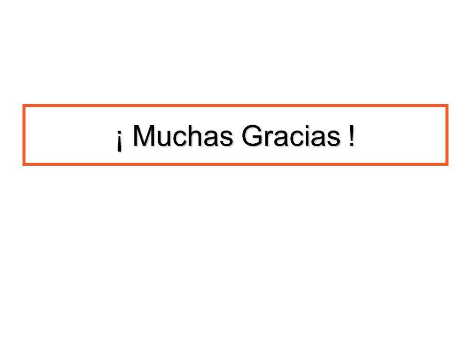 ¡ Muchas Gracias !