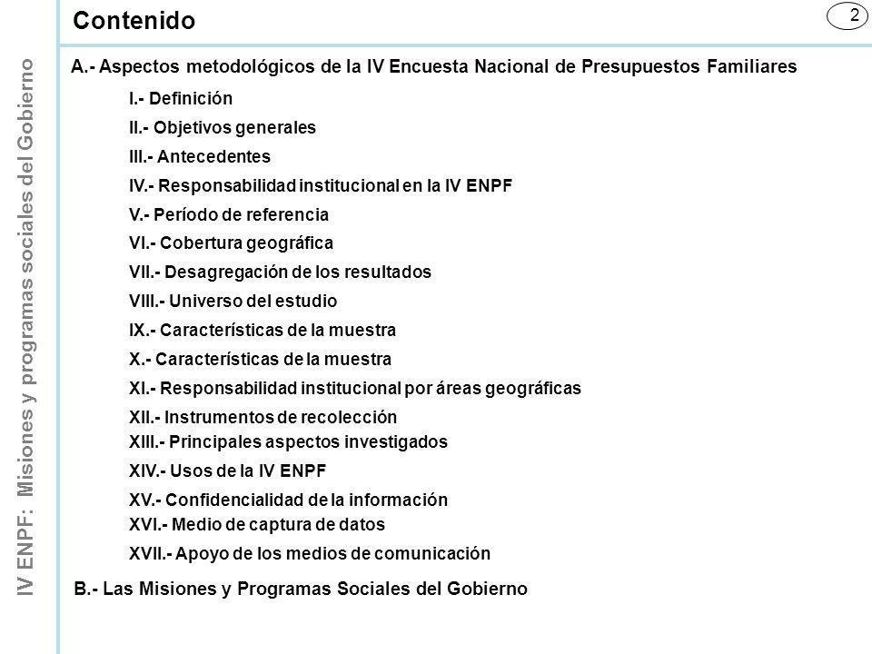 Contenido A.- Aspectos metodológicos de la IV Encuesta Nacional de Presupuestos Familiares. I.- Definición.