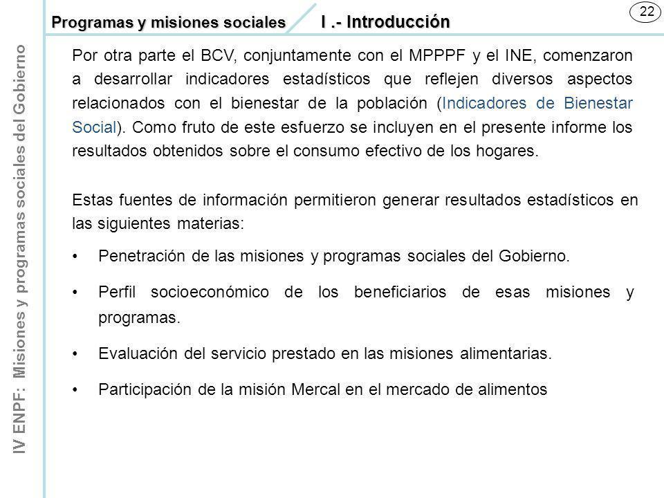 Penetración de las misiones y programas sociales del Gobierno.