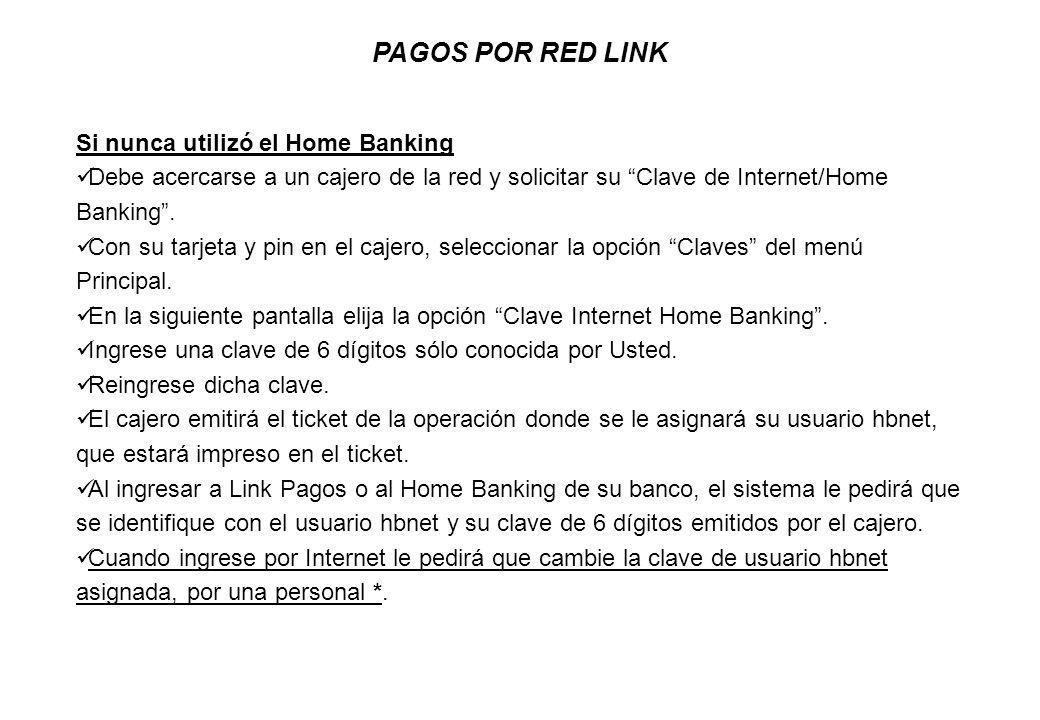 PAGOS POR RED LINK Si nunca utilizó el Home Banking