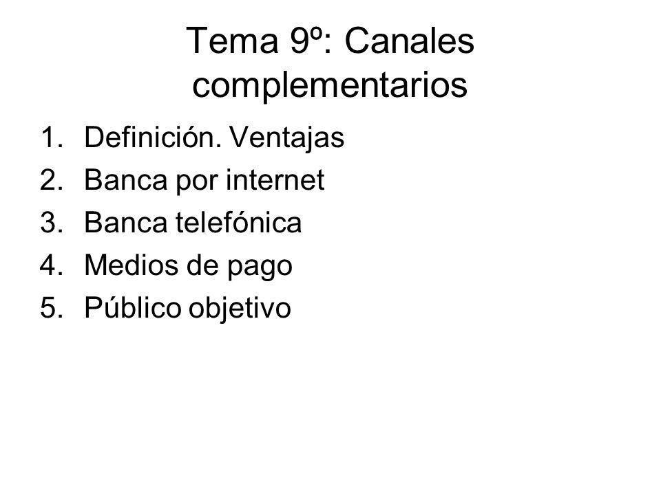 Tema 9º: Canales complementarios