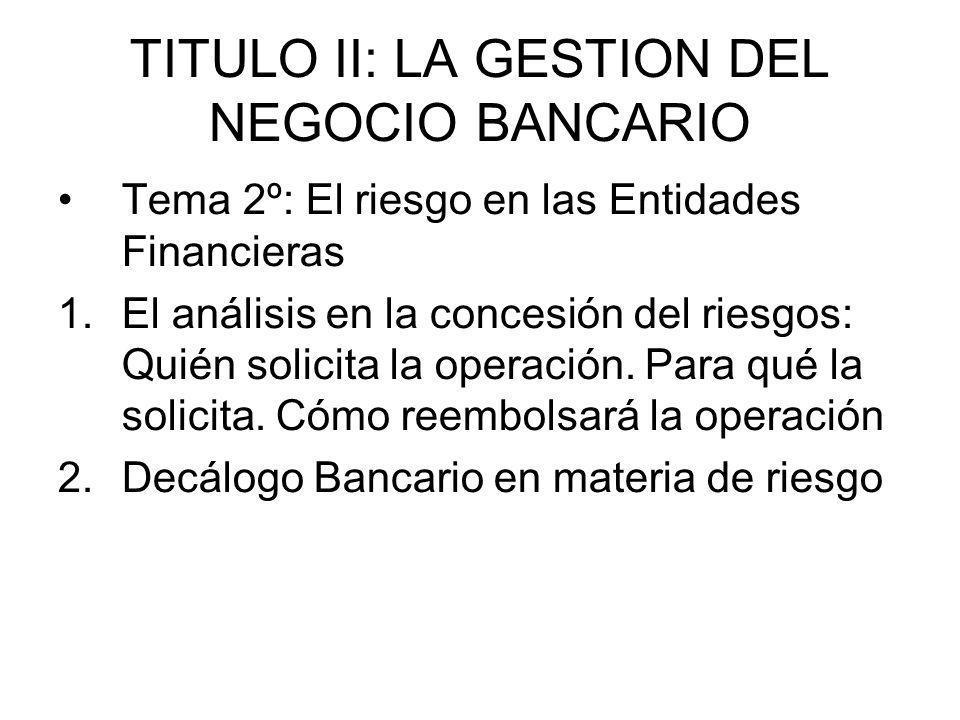 TITULO II: LA GESTION DEL NEGOCIO BANCARIO