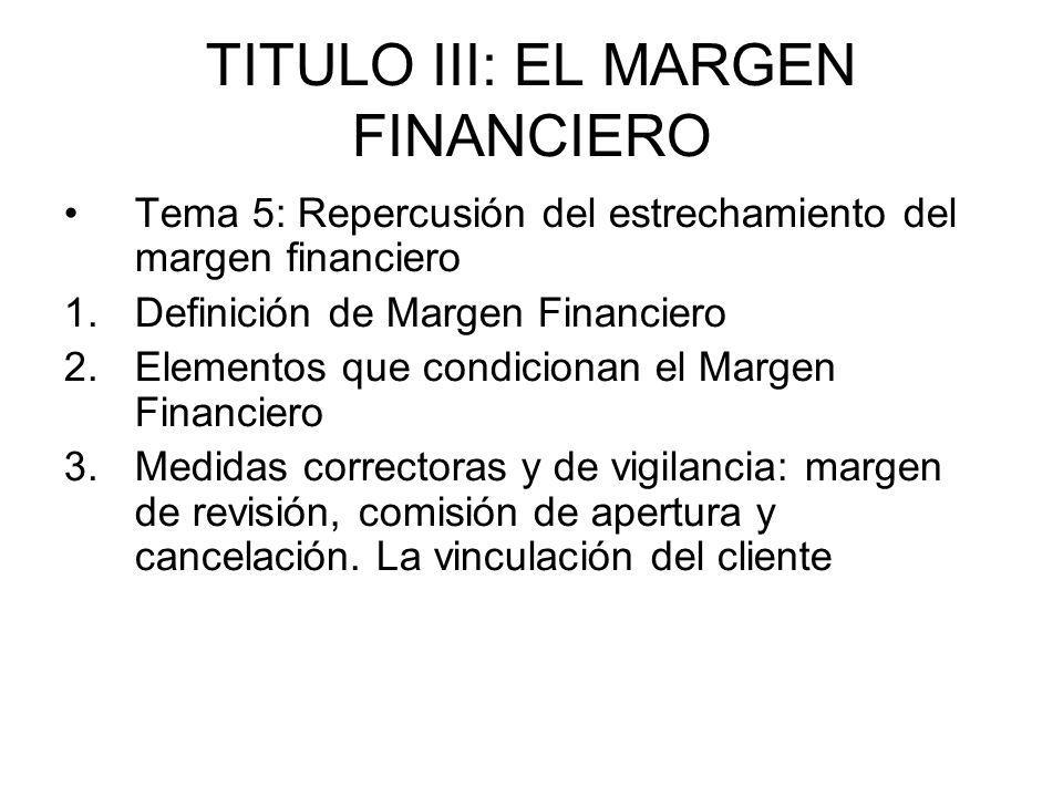 TITULO III: EL MARGEN FINANCIERO