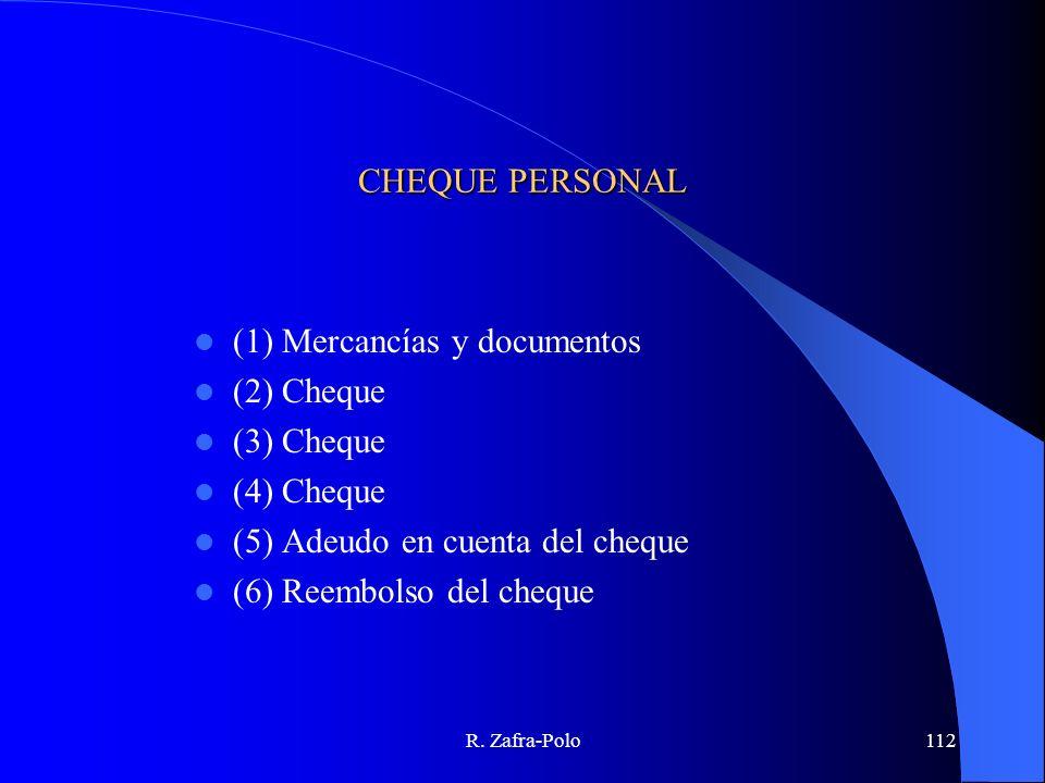 (1) Mercancías y documentos (2) Cheque (3) Cheque (4) Cheque