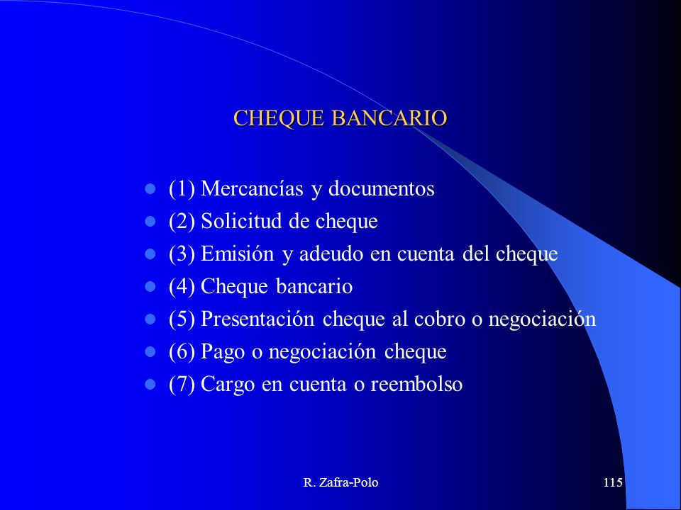 (1) Mercancías y documentos (2) Solicitud de cheque