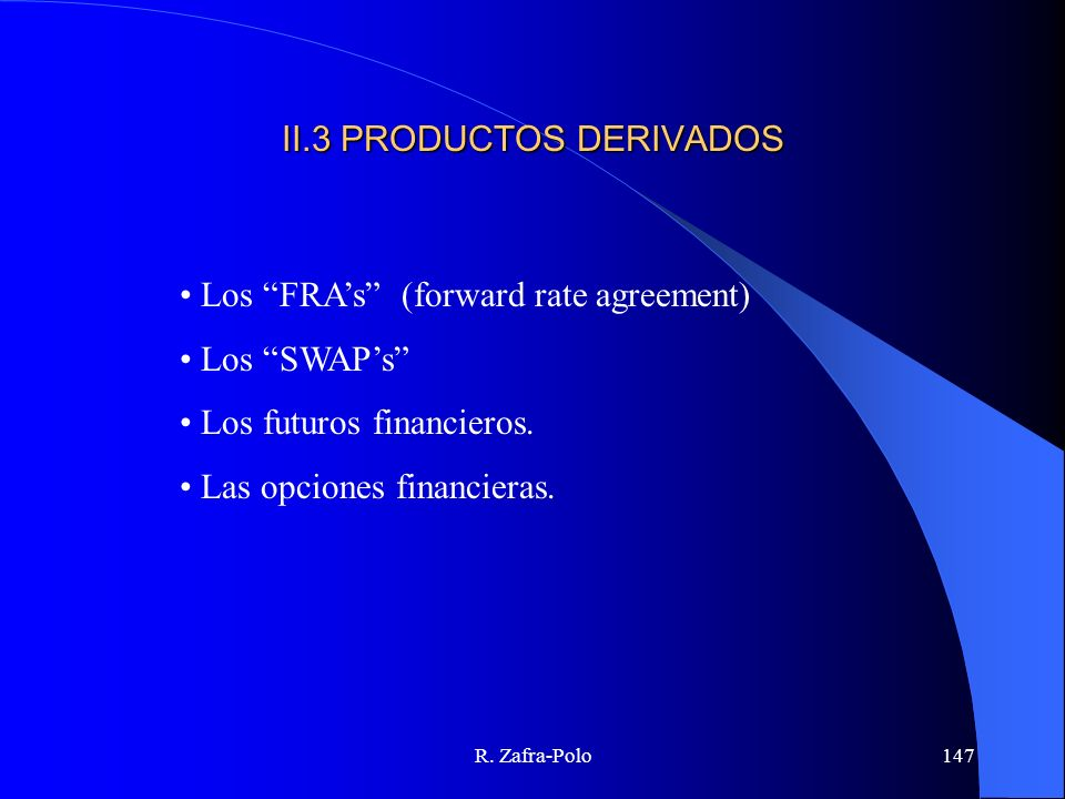 II.3 PRODUCTOS DERIVADOS