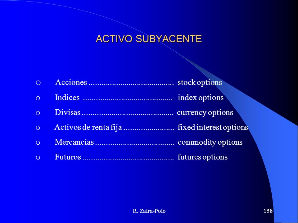 o Acciones ......................................... stock options