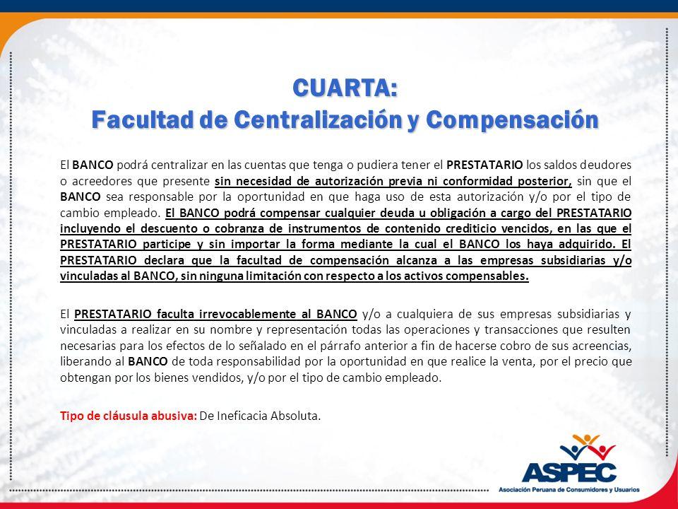 CUARTA: Facultad de Centralización y Compensación