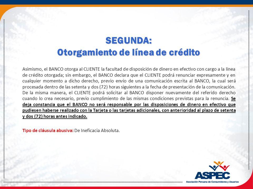 SEGUNDA: Otorgamiento de línea de crédito