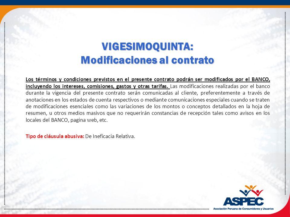 VIGESIMOQUINTA: Modificaciones al contrato