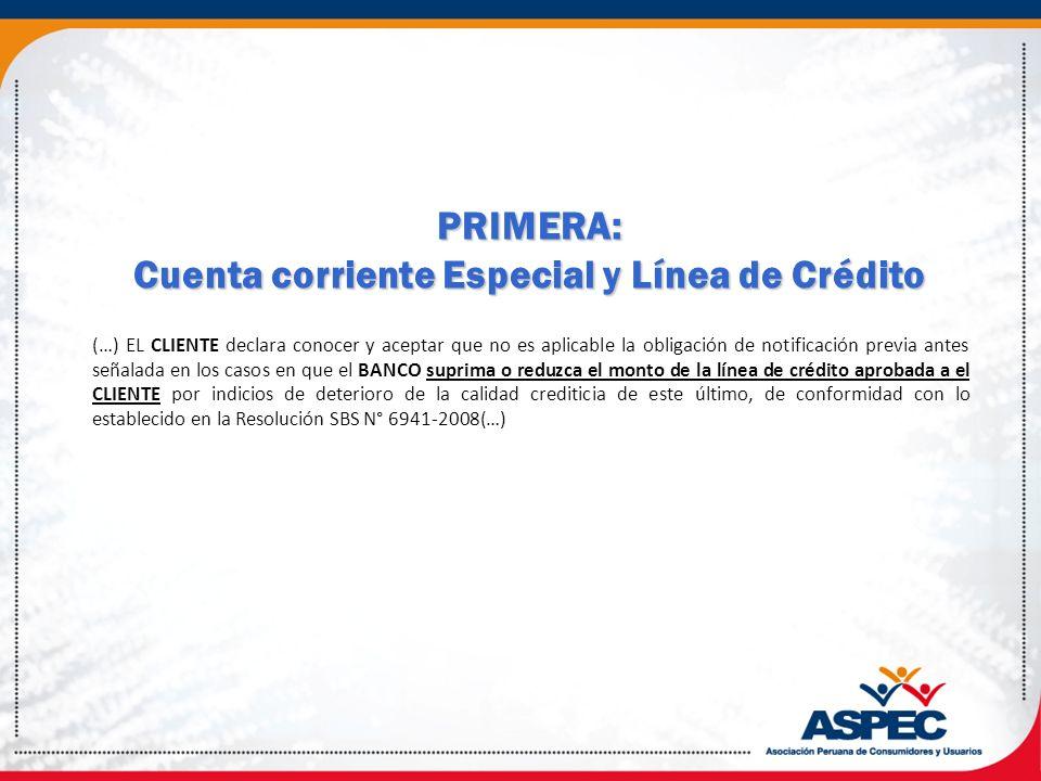 PRIMERA: Cuenta corriente Especial y Línea de Crédito