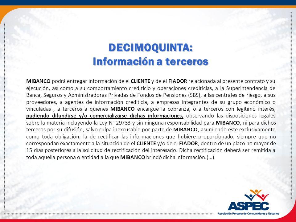 DECIMOQUINTA: Información a terceros