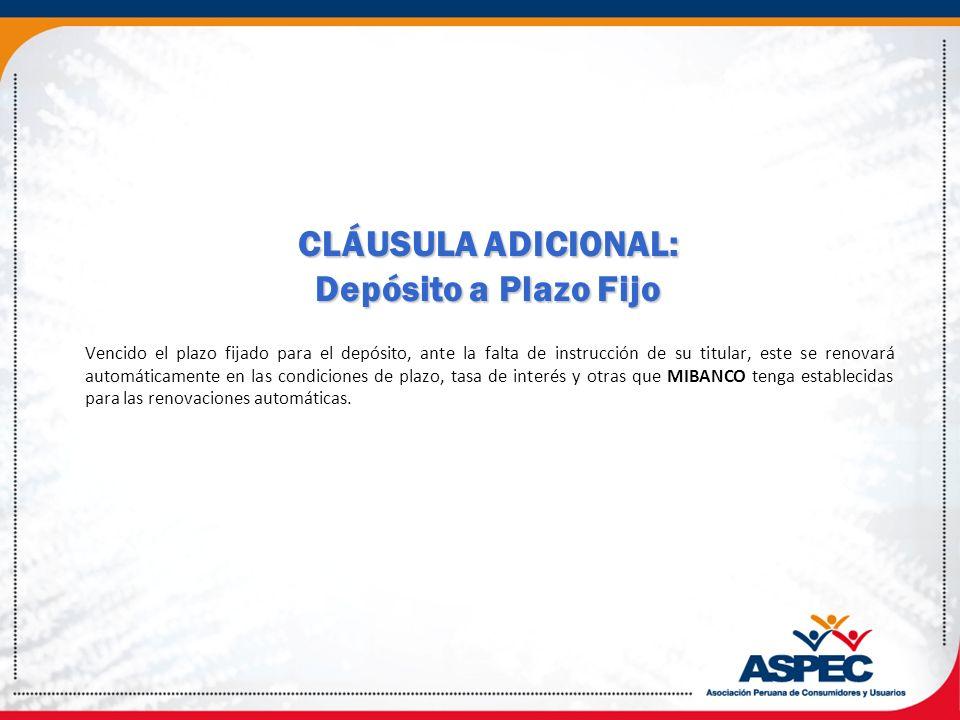 CLÁUSULA ADICIONAL: Depósito a Plazo Fijo