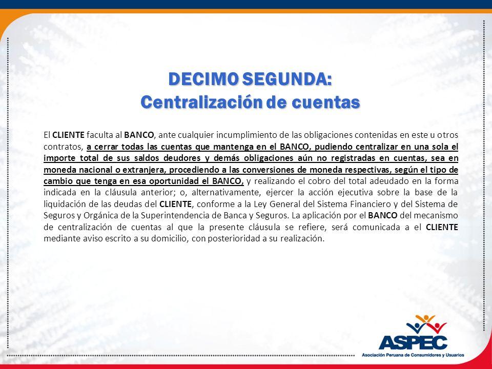 DECIMO SEGUNDA: Centralización de cuentas