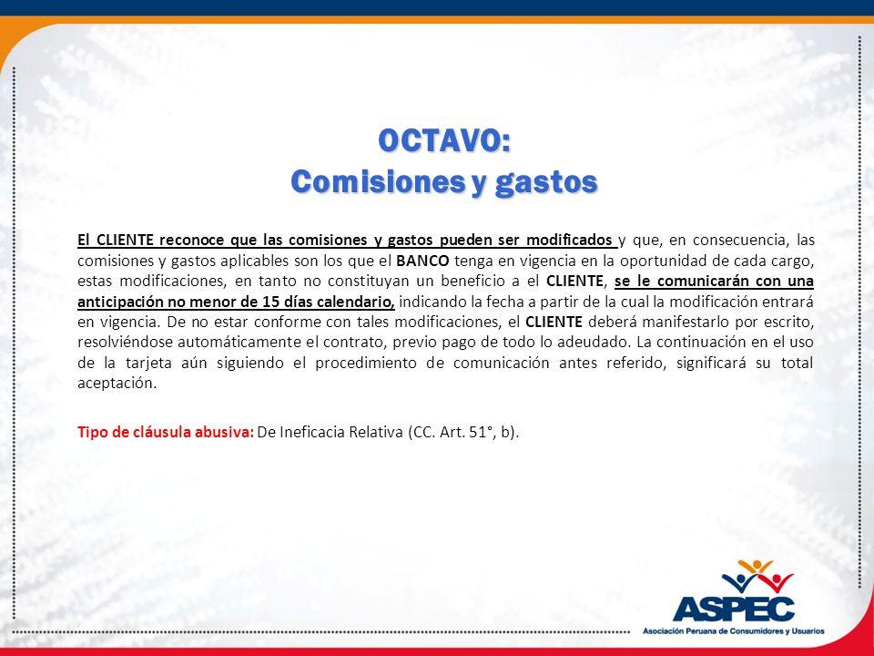 OCTAVO: Comisiones y gastos