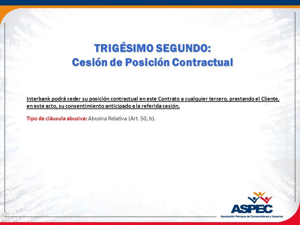TRIGÉSIMO SEGUNDO: Cesión de Posición Contractual