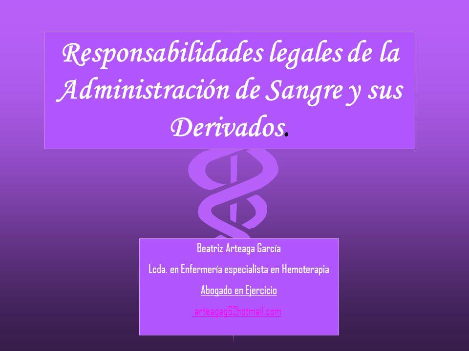 Responsabilidades legales de la Administración de Sangre y sus Derivados.