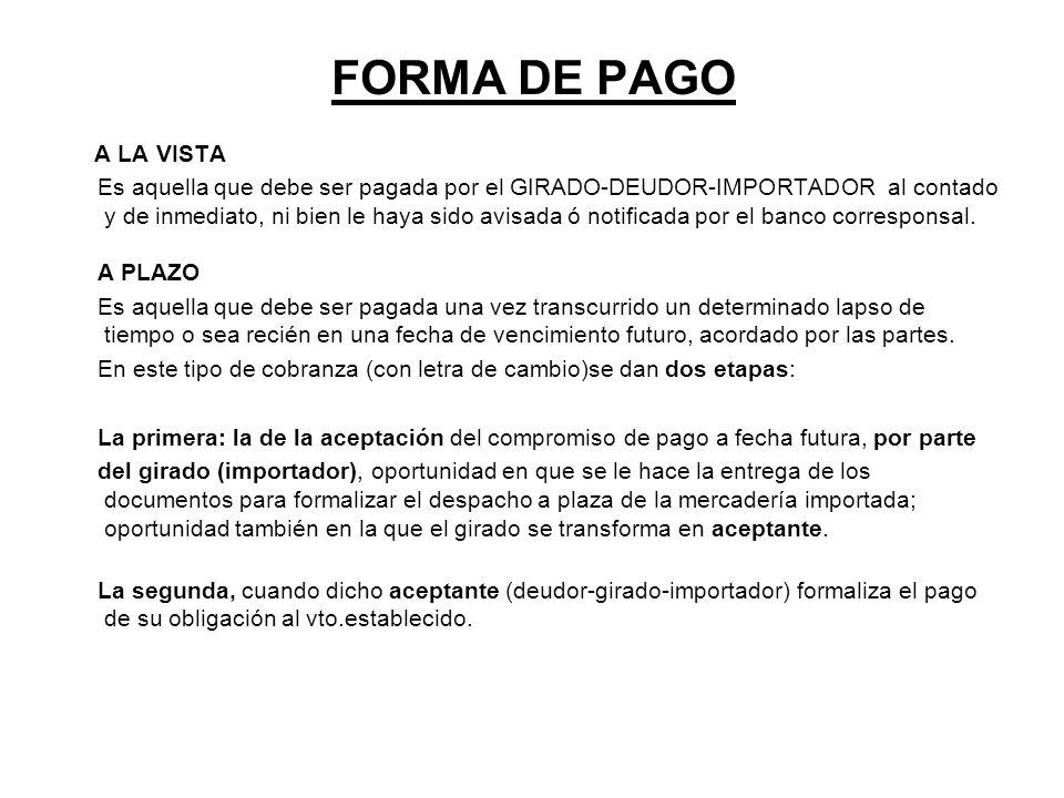 FORMA DE PAGO A LA VISTA.