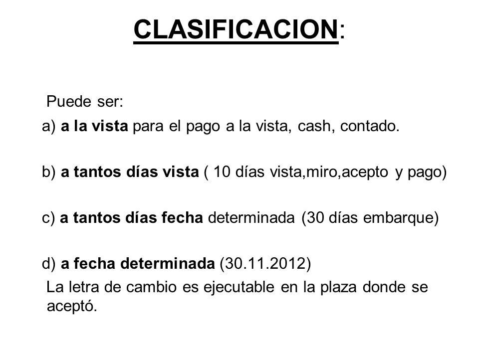 CLASIFICACION: Puede ser: