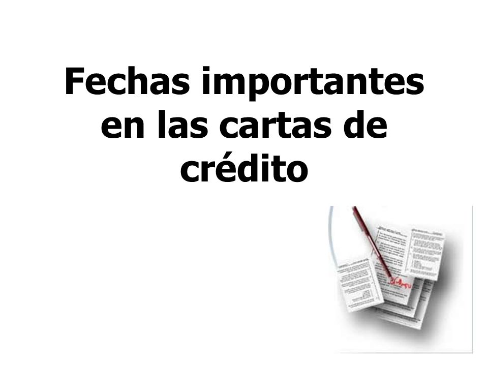 Fechas importantes en las cartas de crédito
