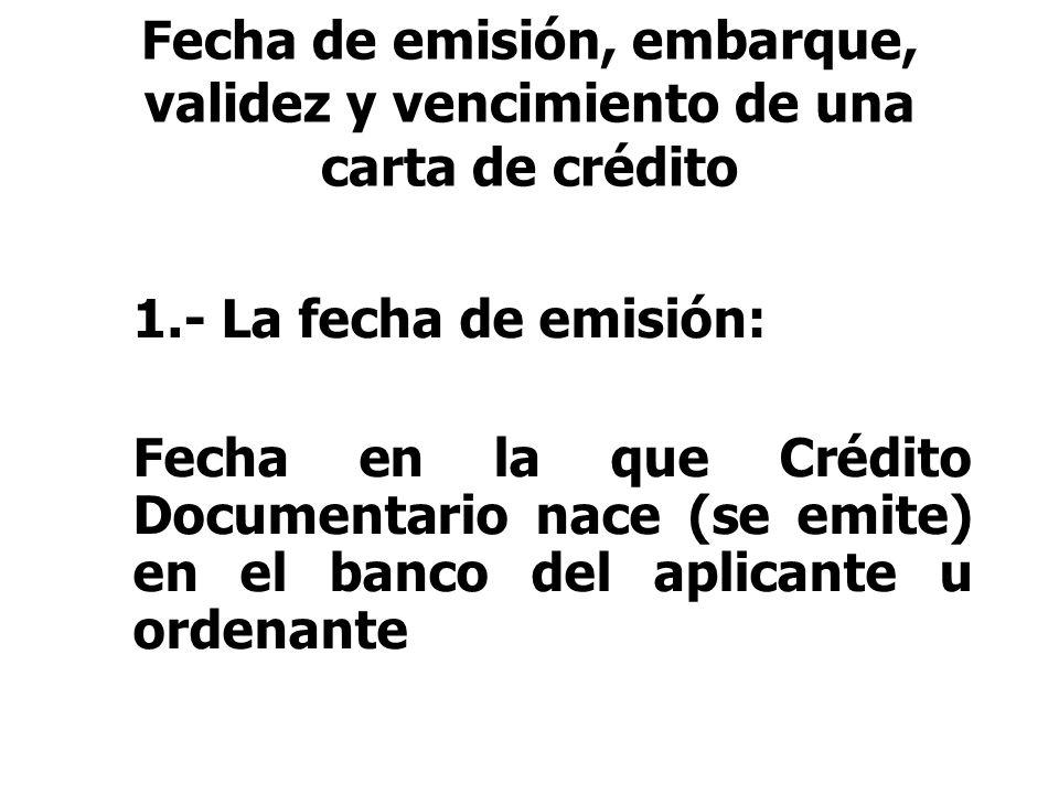 Fecha de emisión, embarque, validez y vencimiento de una carta de crédito