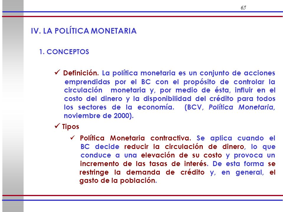 IV. LA POLÍTICA MONETARIA