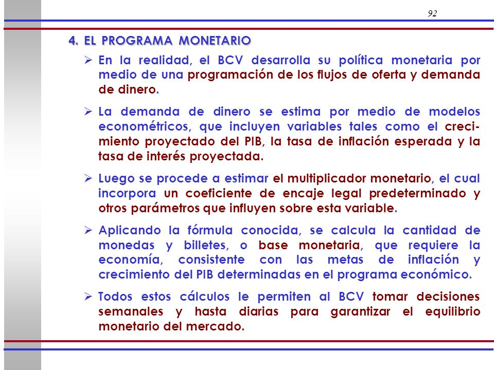 92 4. EL PROGRAMA MONETARIO.