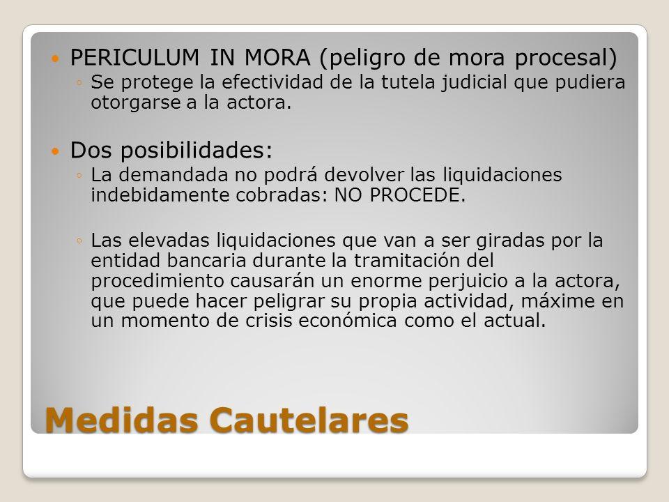 Medidas Cautelares PERICULUM IN MORA (peligro de mora procesal)
