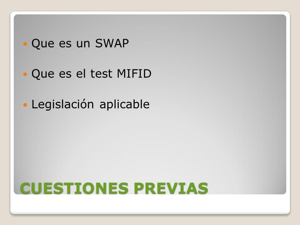 CUESTIONES PREVIAS Que es un SWAP Que es el test MIFID