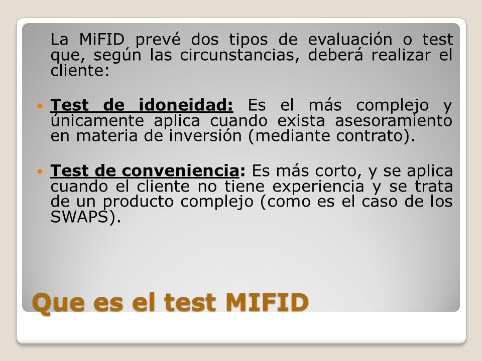 La MiFID prevé dos tipos de evaluación o test que, según las circunstancias, deberá realizar el cliente: