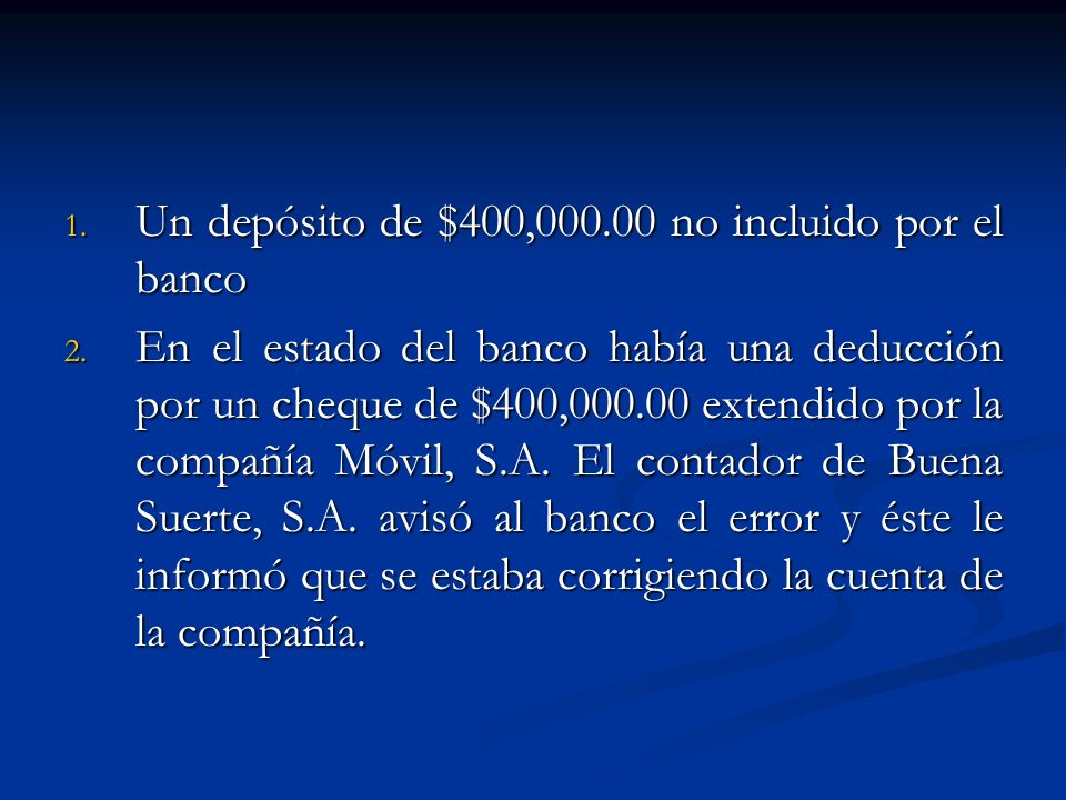 Un depósito de $400,000.00 no incluido por el banco