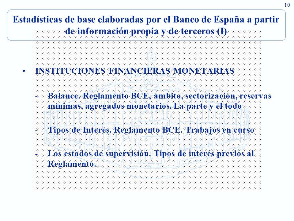 Estadísticas de base elaboradas por el Banco de España a partir de información propia y de terceros (I)