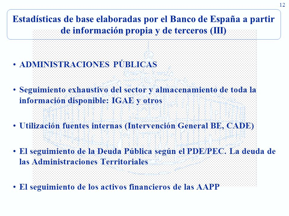 Estadísticas de base elaboradas por el Banco de España a partir de información propia y de terceros (III)