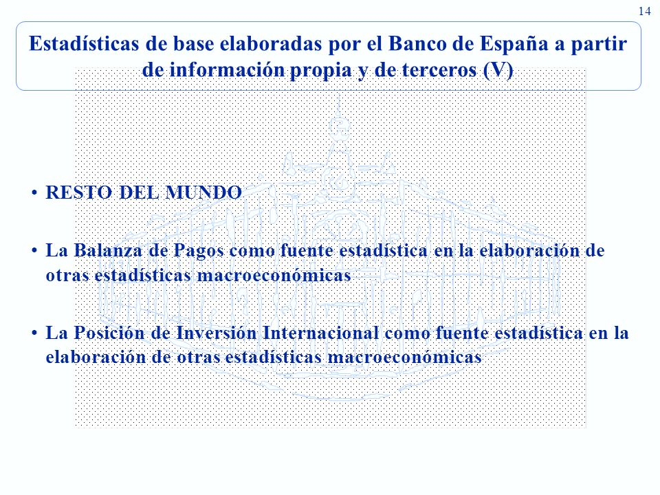 Estadísticas de base elaboradas por el Banco de España a partir de información propia y de terceros (V)