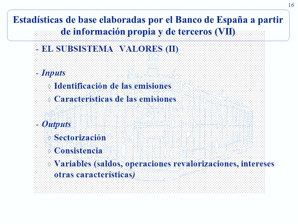 Estadísticas de base elaboradas por el Banco de España a partir de información propia y de terceros (VII)