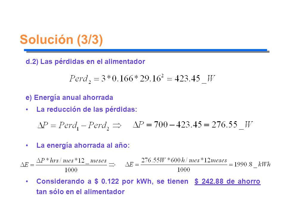 Solución (3/3) d.2) Las pérdidas en el alimentador