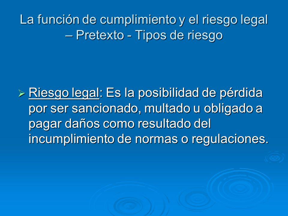 La función de cumplimiento y el riesgo legal – Pretexto - Tipos de riesgo