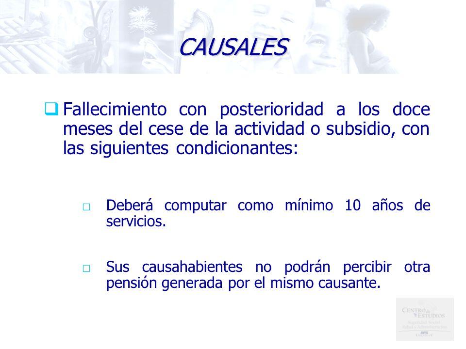 CAUSALES Fallecimiento con posterioridad a los doce meses del cese de la actividad o subsidio, con las siguientes condicionantes: