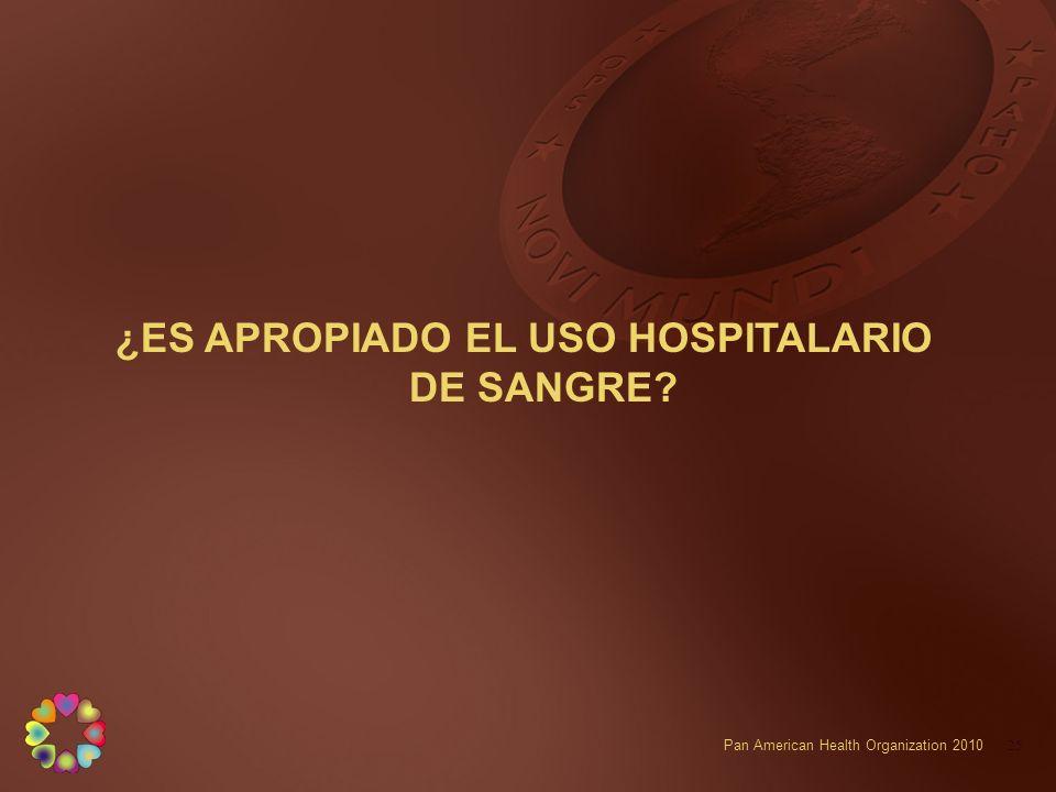 ¿ES APROPIADO EL USO HOSPITALARIO DE SANGRE