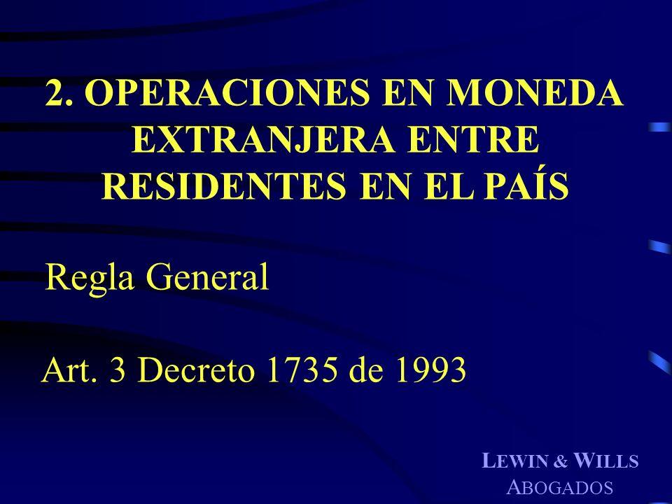 2. OPERACIONES EN MONEDA EXTRANJERA ENTRE RESIDENTES EN EL PAÍS
