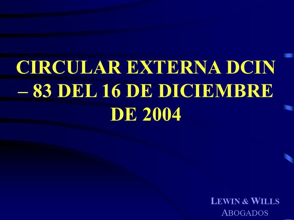 CIRCULAR EXTERNA DCIN – 83 DEL 16 DE DICIEMBRE DE 2004