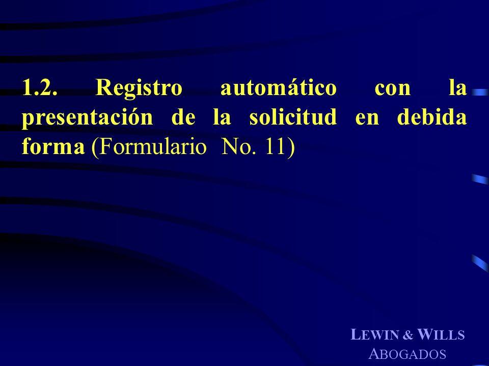 1.2. Registro automático con la presentación de la solicitud en debida forma (Formulario No. 11)