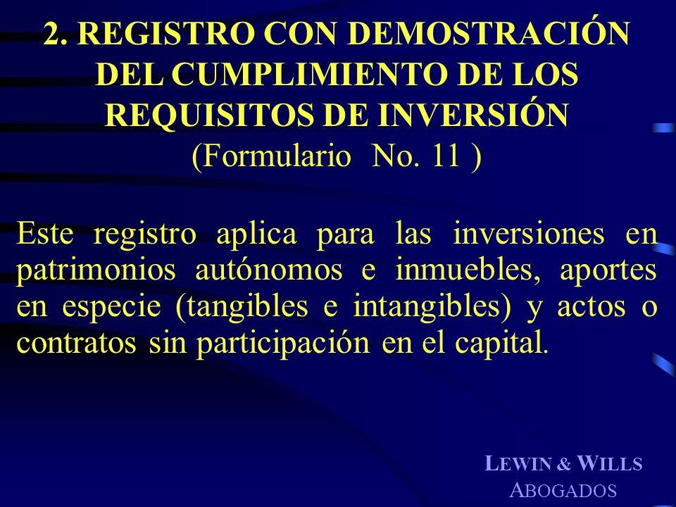 2. REGISTRO CON DEMOSTRACIÓN DEL CUMPLIMIENTO DE LOS REQUISITOS DE INVERSIÓN (Formulario No. 11 )