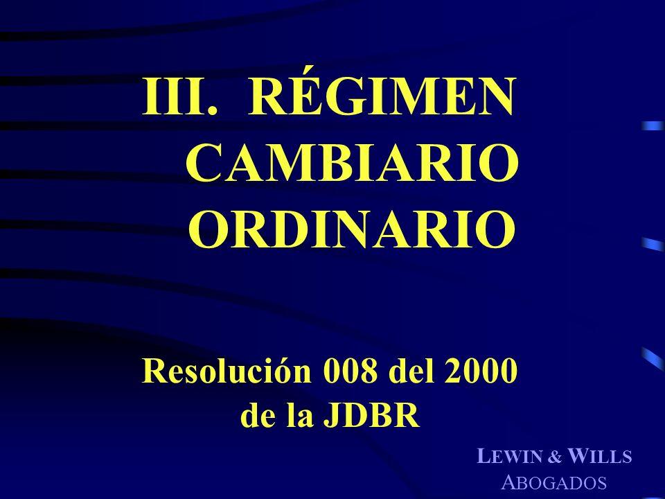 III. RÉGIMEN CAMBIARIO ORDINARIO