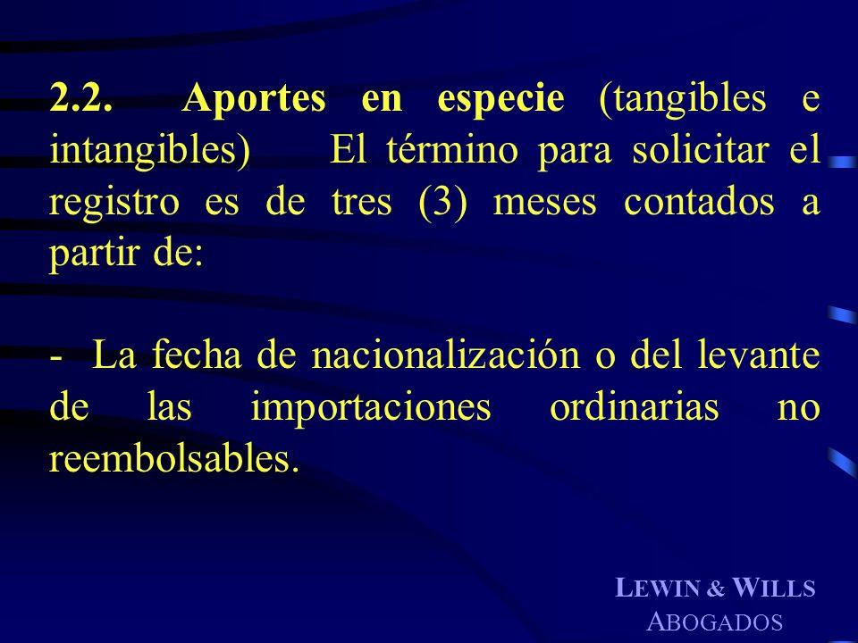 2.2. Aportes en especie (tangibles e intangibles) El término para solicitar el registro es de tres (3) meses contados a partir de: