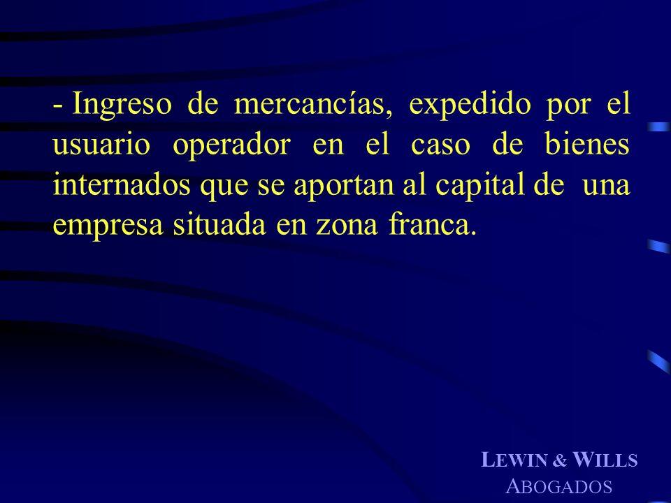 Ingreso de mercancías, expedido por el usuario operador en el caso de bienes internados que se aportan al capital de una empresa situada en zona franca.