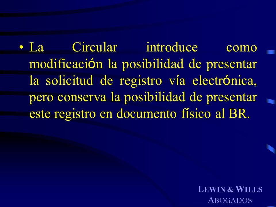 La Circular introduce como modificación la posibilidad de presentar la solicitud de registro vía electrónica, pero conserva la posibilidad de presentar este registro en documento físico al BR.